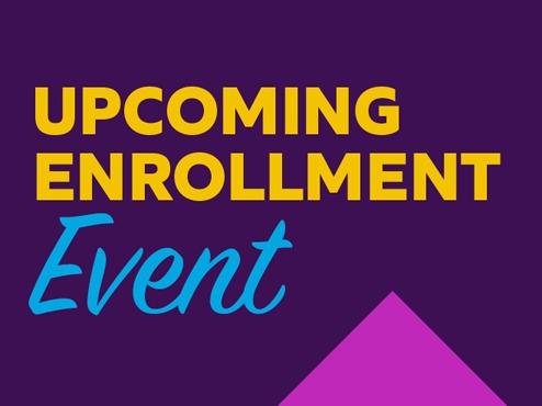 Upcoming Enrollment Event
